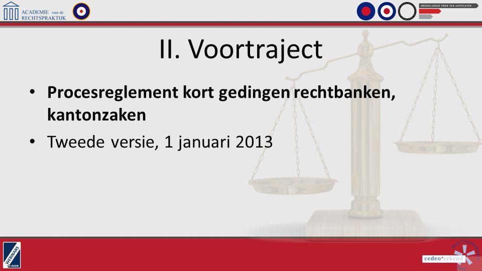 II. Voortraject Procesreglement kort gedingen rechtbanken, kantonzaken