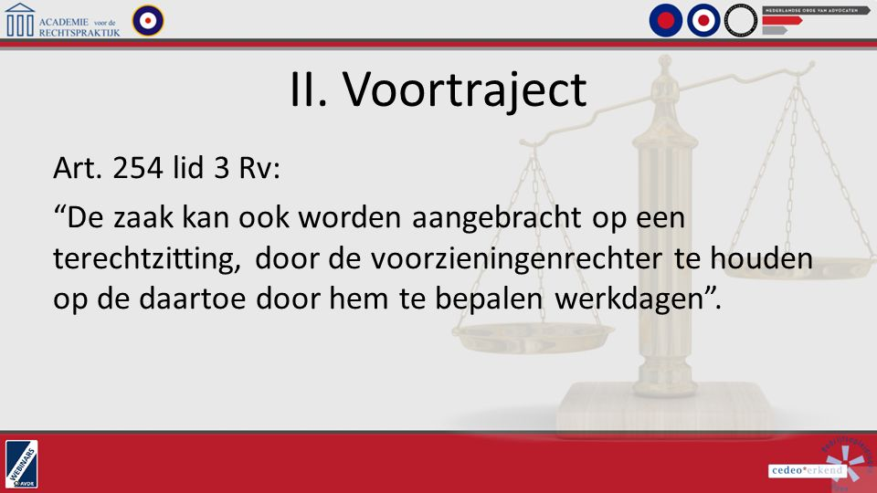 II. Voortraject Art. 254 lid 3 Rv: