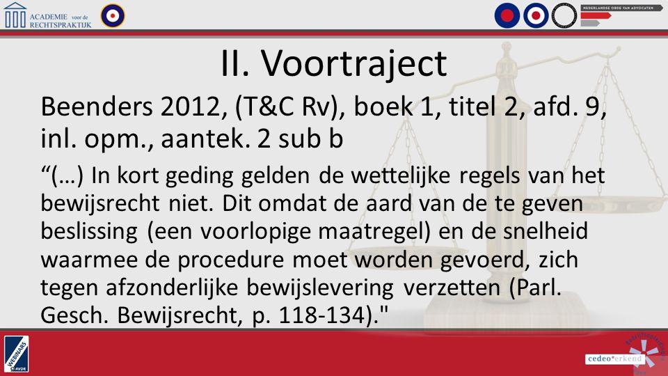 II. Voortraject Beenders 2012, (T&C Rv), boek 1, titel 2, afd. 9, inl. opm., aantek. 2 sub b.
