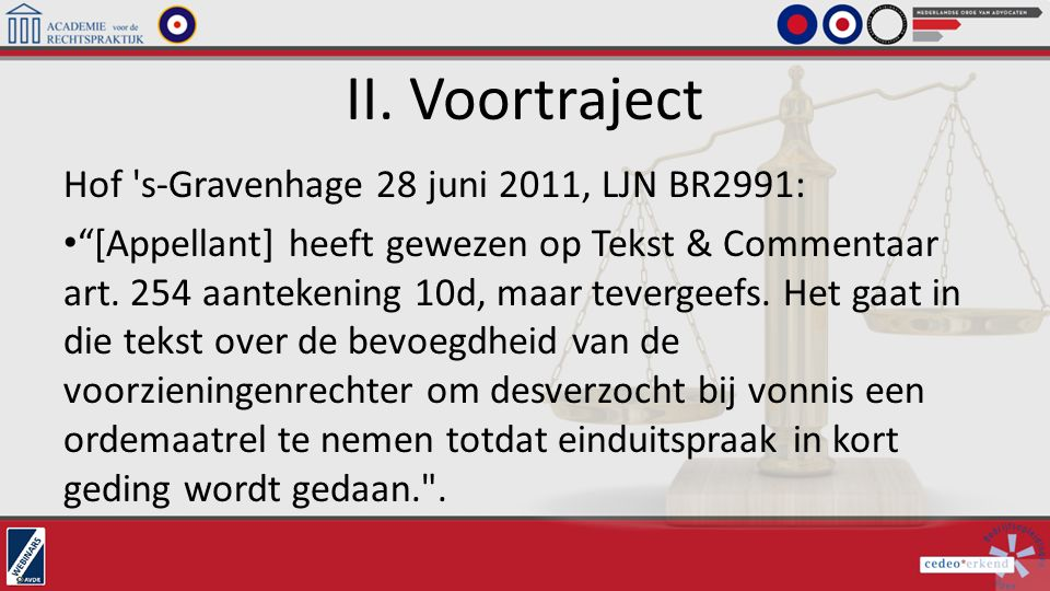 II. Voortraject Hof s-Gravenhage 28 juni 2011, LJN BR2991:
