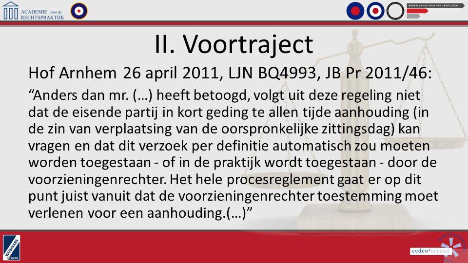 II. Voortraject Hof Arnhem 26 april 2011, LJN BQ4993, JB Pr 2011/46: