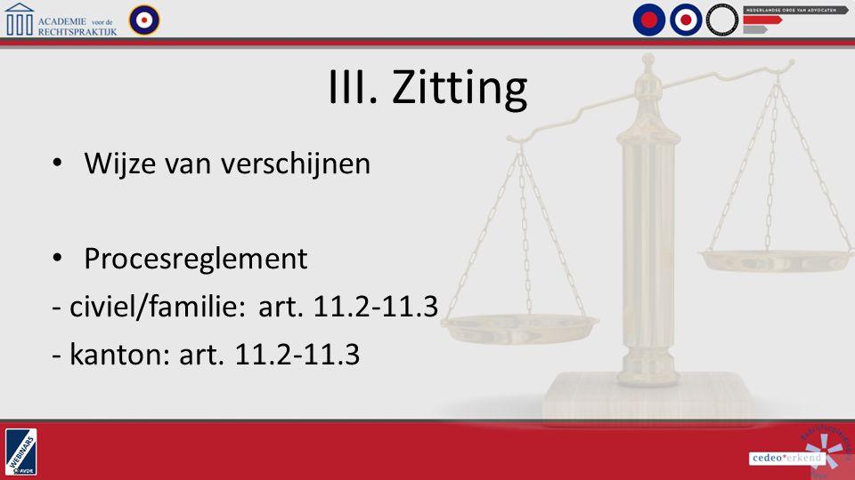 III. Zitting Wijze van verschijnen Procesreglement