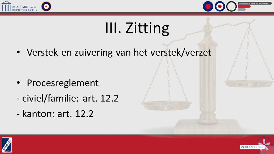III. Zitting Verstek en zuivering van het verstek/verzet