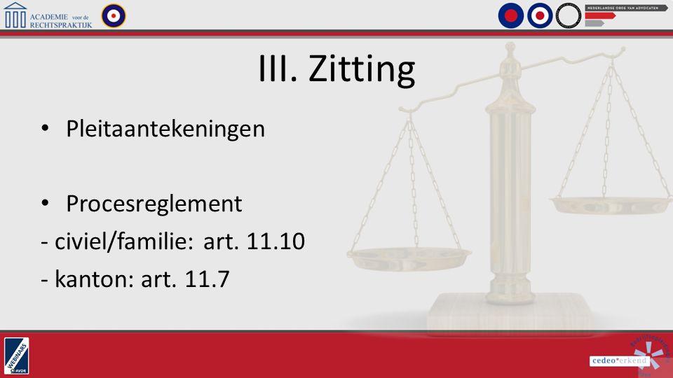 III. Zitting Pleitaantekeningen Procesreglement