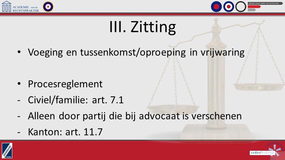 III. Zitting Voeging en tussenkomst/oproeping in vrijwaring