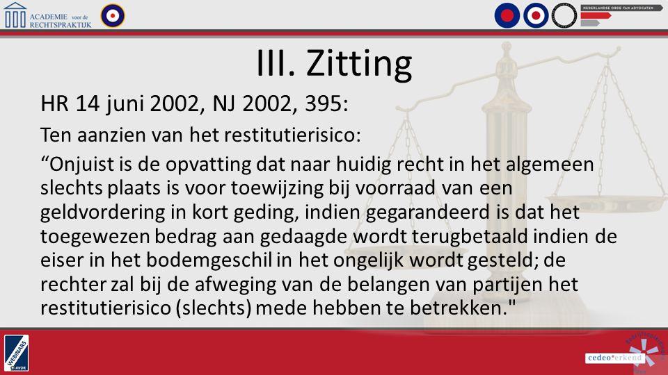 III. Zitting HR 14 juni 2002, NJ 2002, 395: Ten aanzien van het restitutierisico: