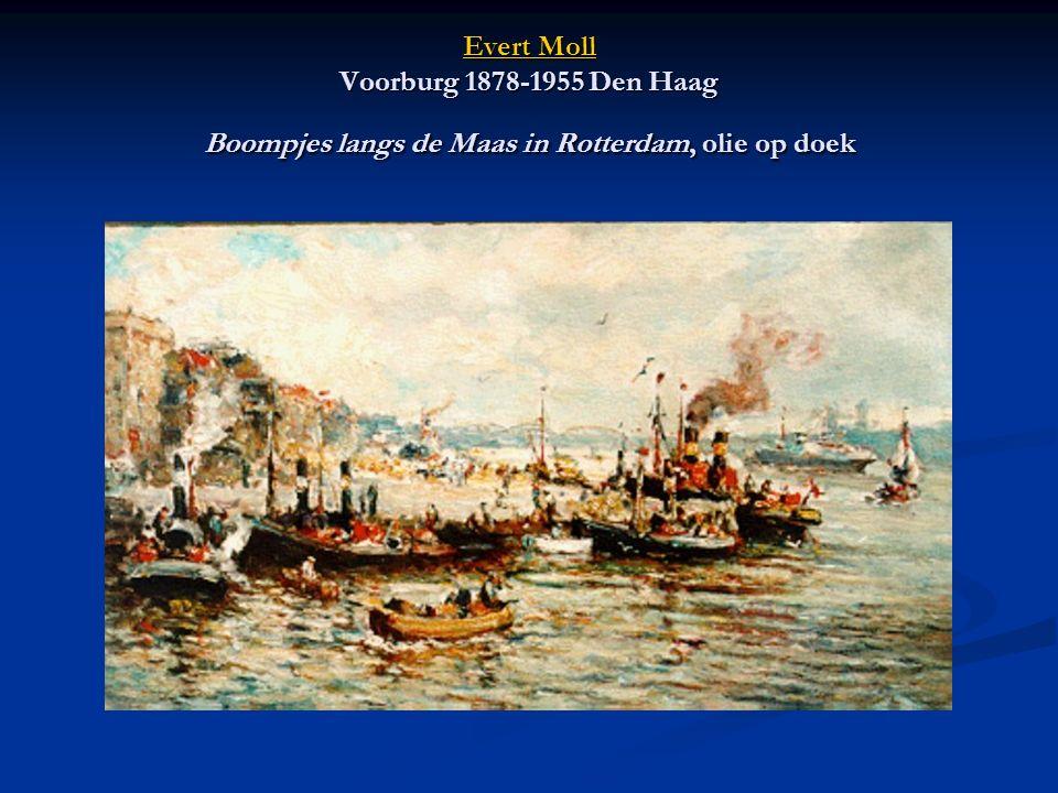 Evert Moll Voorburg 1878-1955 Den Haag Boompjes langs de Maas in Rotterdam, olie op doek