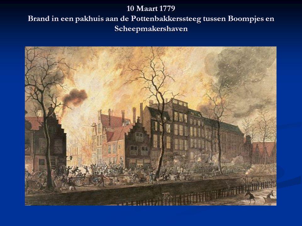 10 Maart 1779 Brand in een pakhuis aan de Pottenbakkerssteeg tussen Boompjes en Scheepmakershaven