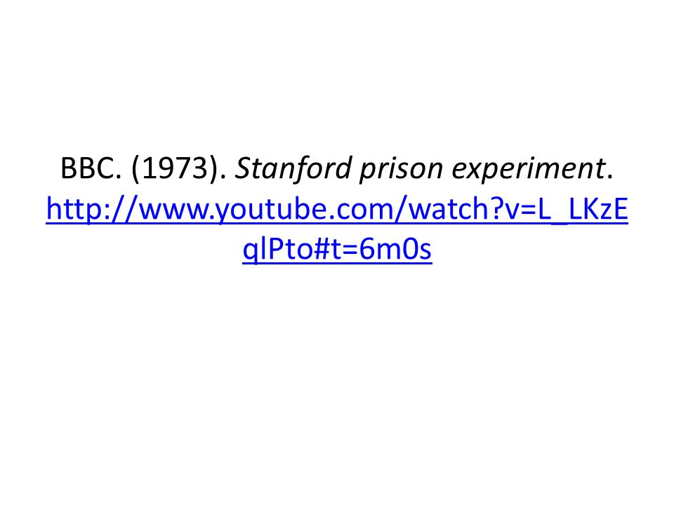 BBC. (1973). Stanford prison experiment. http://www.youtube.com/watch v=L_LKzEqlPto#t=6m0s