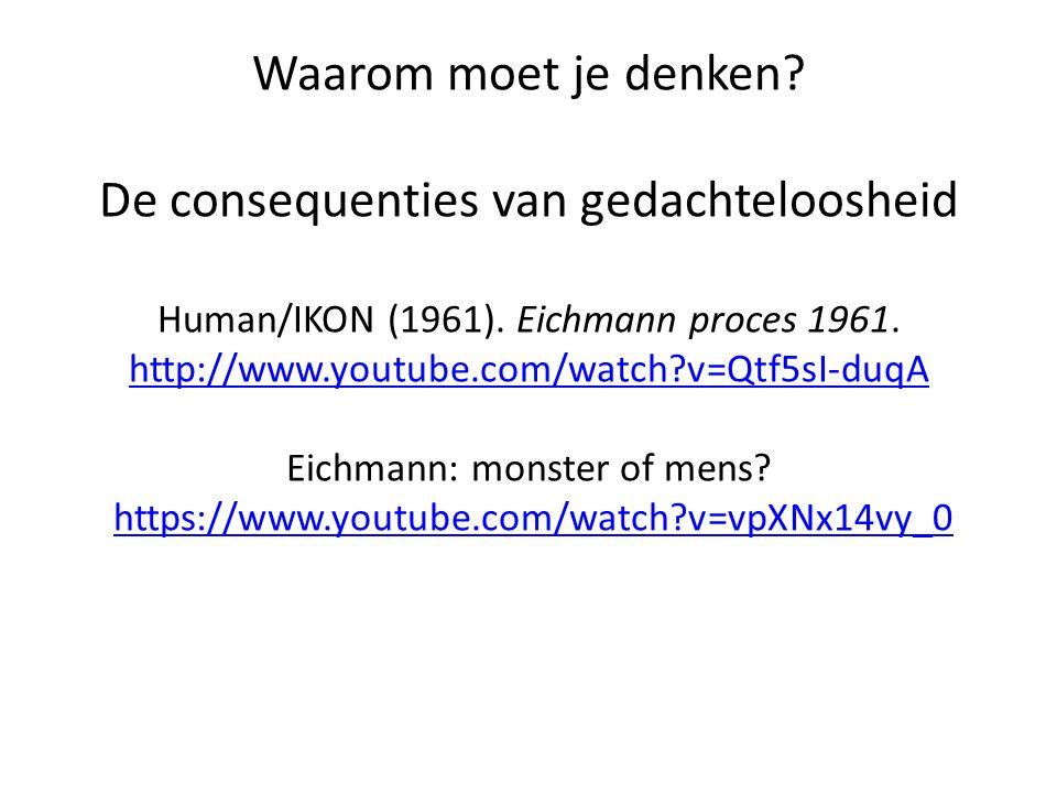 Waarom moet je denken. De consequenties van gedachteloosheid Human/IKON (1961).