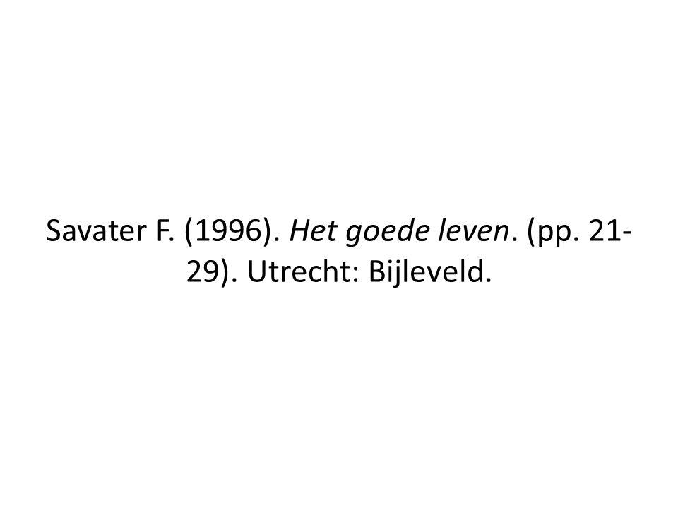Savater F. (1996). Het goede leven. (pp. 21-29). Utrecht: Bijleveld.
