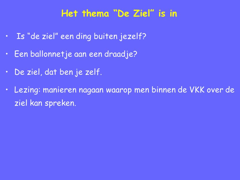 Het thema De Ziel is in