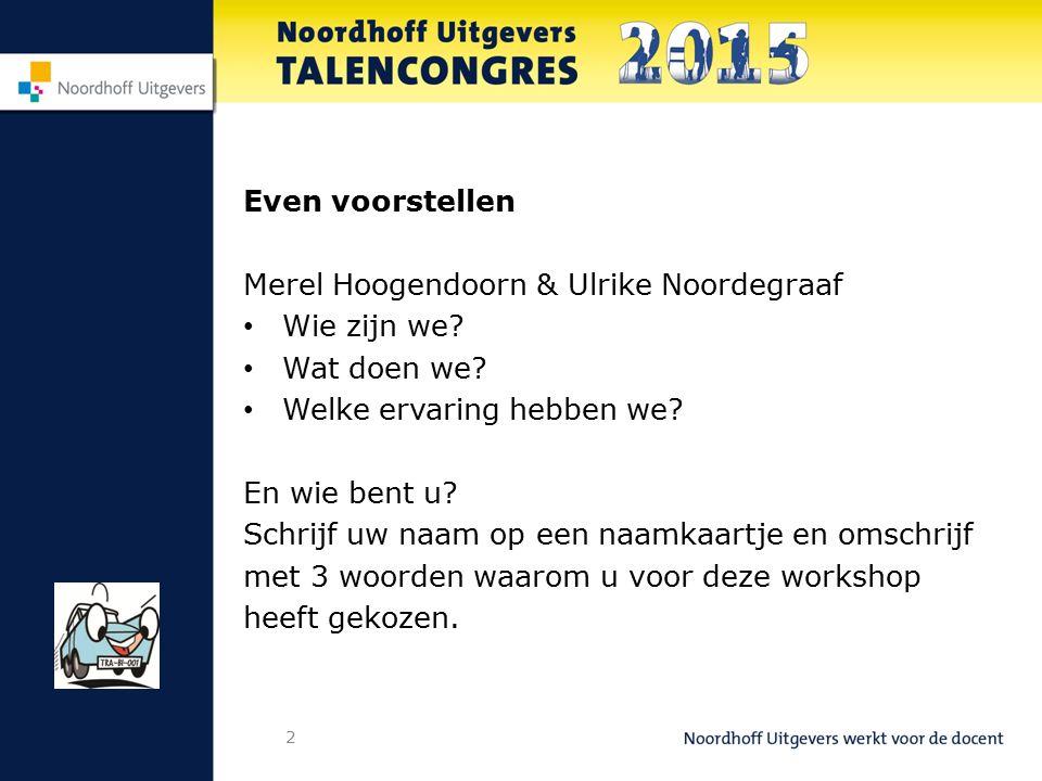 Even voorstellen Merel Hoogendoorn & Ulrike Noordegraaf. Wie zijn we Wat doen we Welke ervaring hebben we