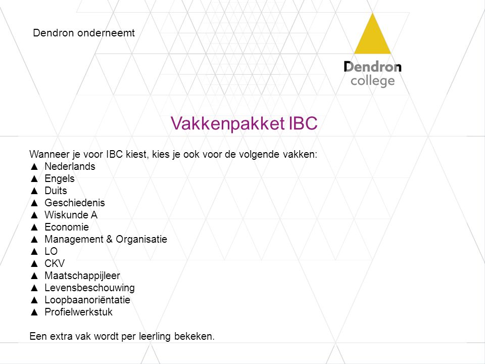 Vakkenpakket IBC Dendron onderneemt