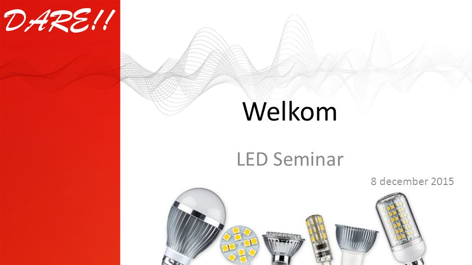 Welkom LED Seminar 8 december 2015