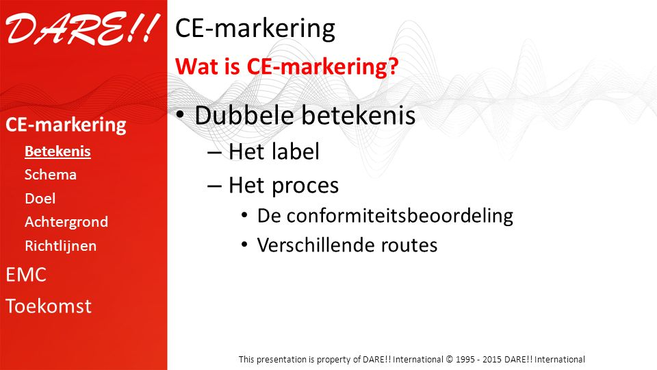 CE-markering Dubbele betekenis Wat is CE-markering Het label