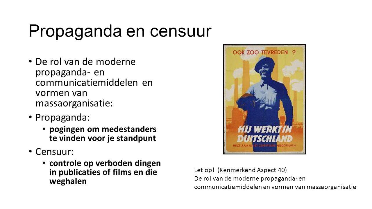 Propaganda en censuur De rol van de moderne propaganda- en communicatiemiddelen en vormen van massaorganisatie:
