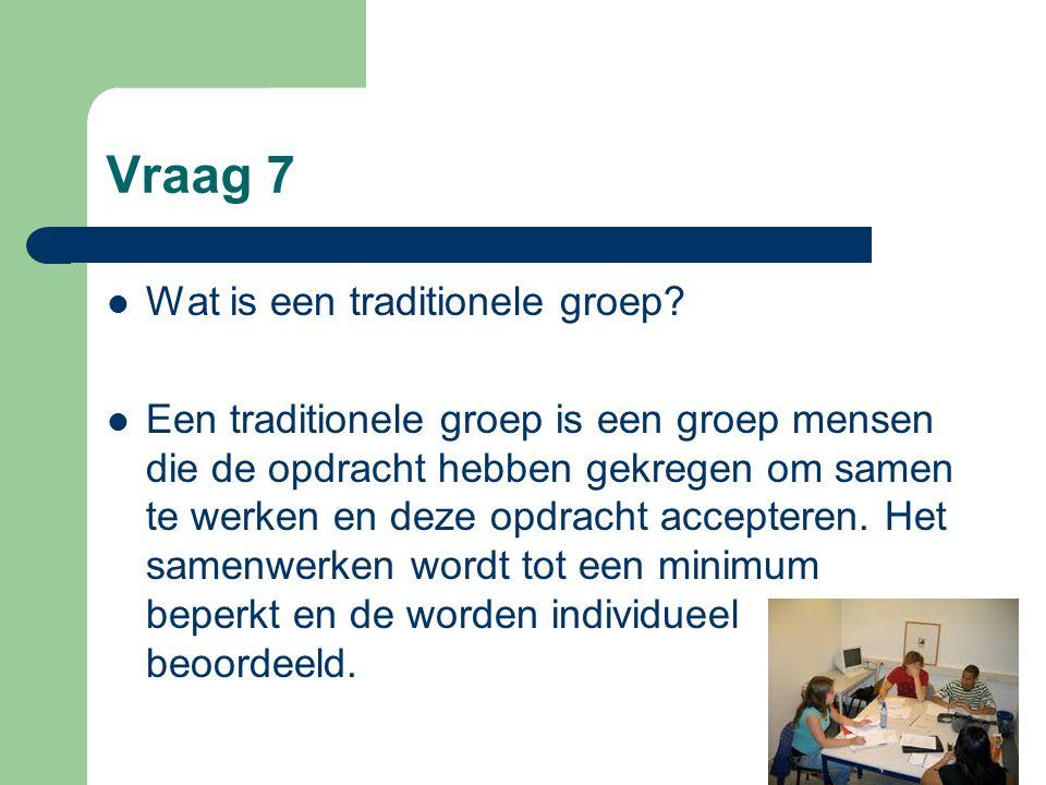 Vraag 7 Wat is een traditionele groep