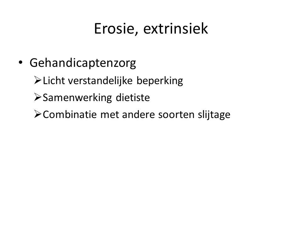 Erosie, extrinsiek Gehandicaptenzorg Licht verstandelijke beperking