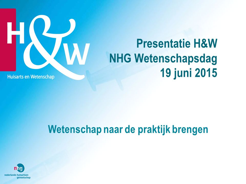 Presentatie H&W NHG Wetenschapsdag 19 juni 2015