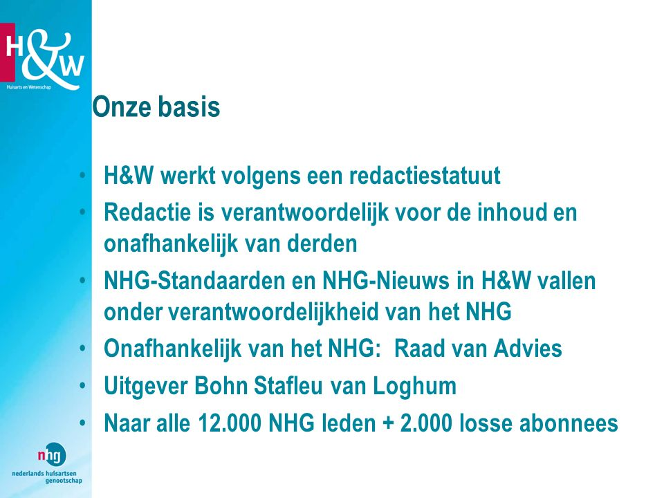 Onze basis H&W werkt volgens een redactiestatuut