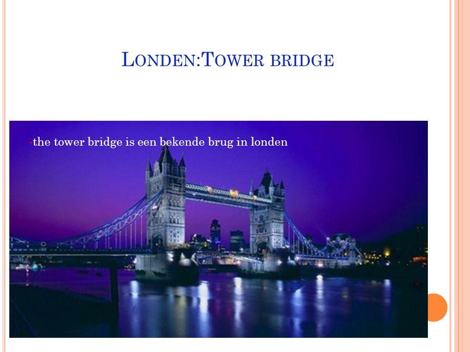 Londen:Tower bridge -the tower bridge is een bekende brug in londen