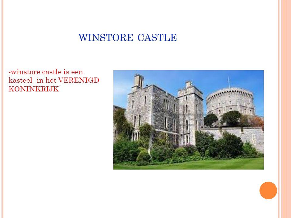 winstore castle -winstore castle is een kasteel in het VERENIGD KONINKRIJK