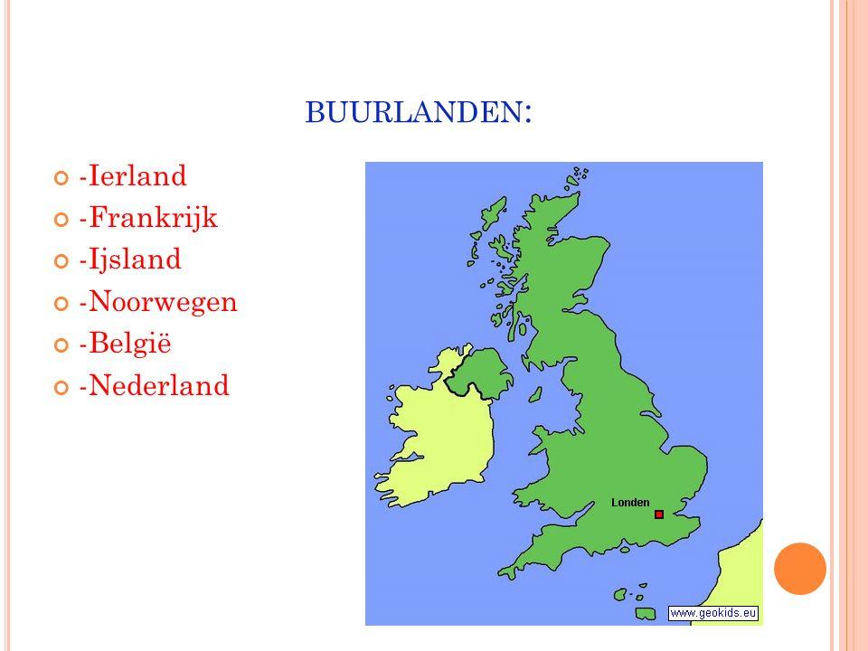 buurlanden: -Ierland -Frankrijk -Ijsland -Noorwegen -België -Nederland