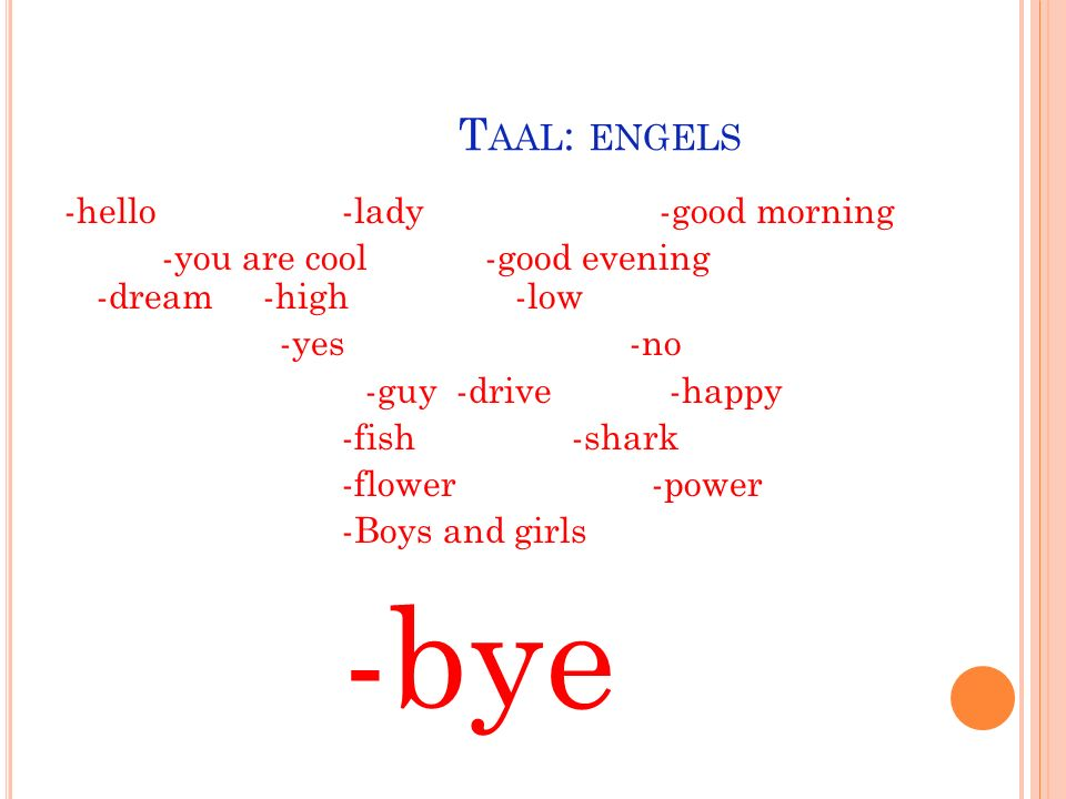 -bye Taal: engels -hello -lady -good morning