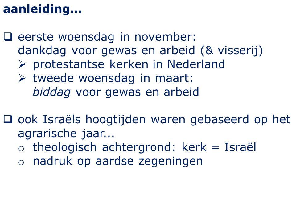 aanleiding... eerste woensdag in november: dankdag voor gewas en arbeid (& visserij) protestantse kerken in Nederland.