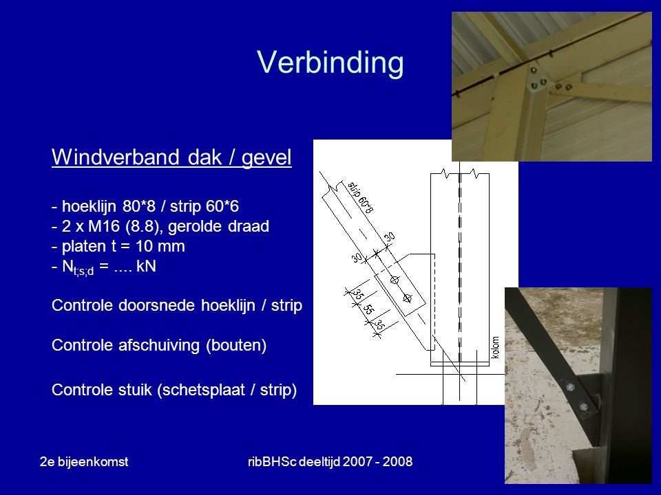 Verbinding Windverband dak / gevel hoeklijn 80*8 / strip 60*6