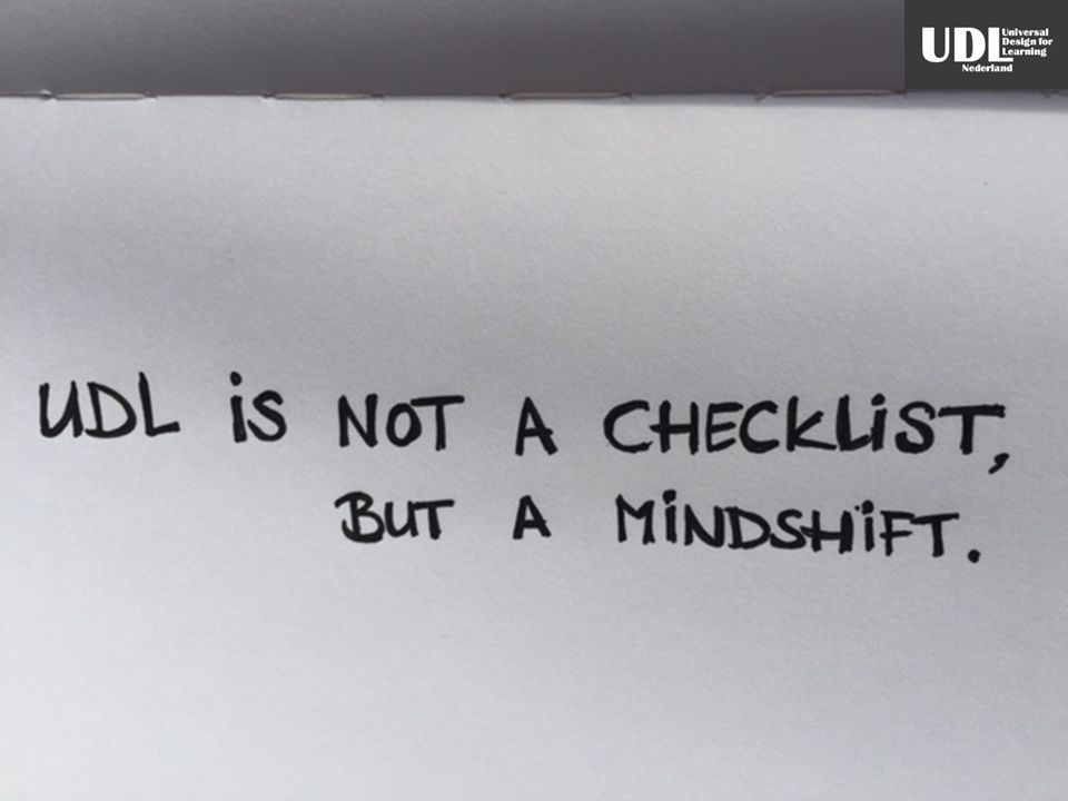 UDL is not a checklist, but a mindshift.