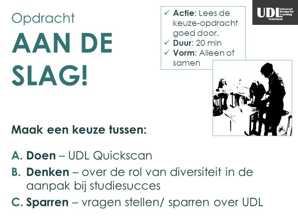 Opdracht AAN DE SLAG! Maak een keuze tussen: Doen – UDL Quickscan