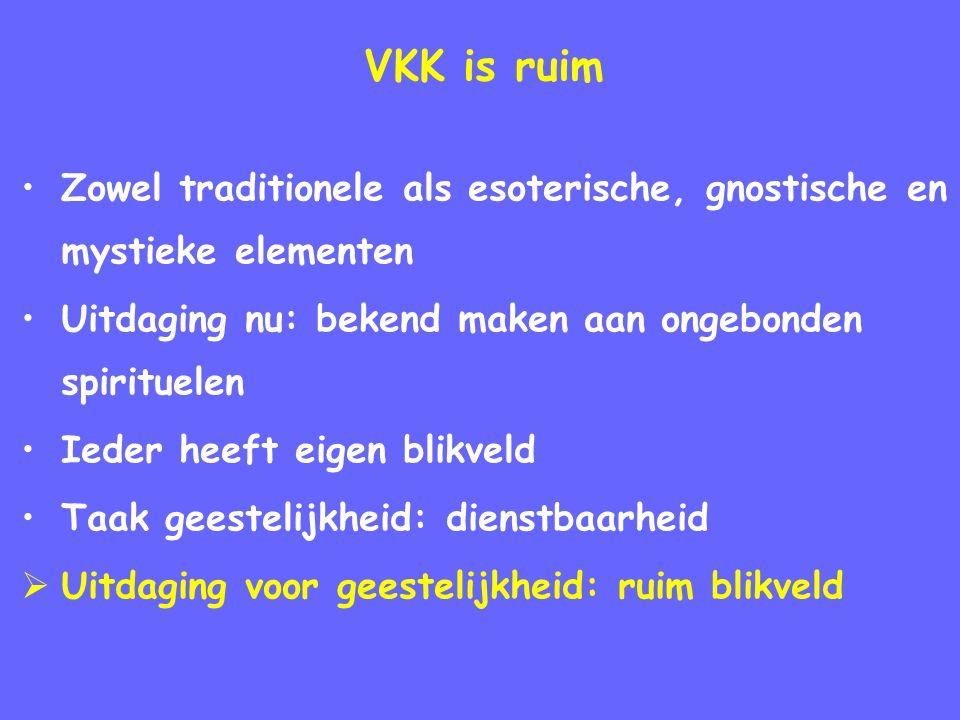 VKK is ruim Zowel traditionele als esoterische, gnostische en mystieke elementen. Uitdaging nu: bekend maken aan ongebonden spirituelen.