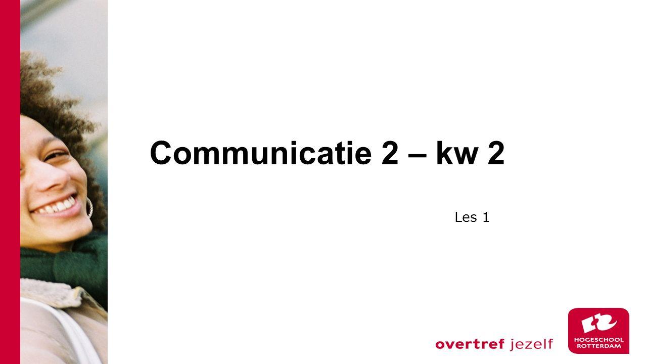 Communicatie 2 – kw 2 Les 1