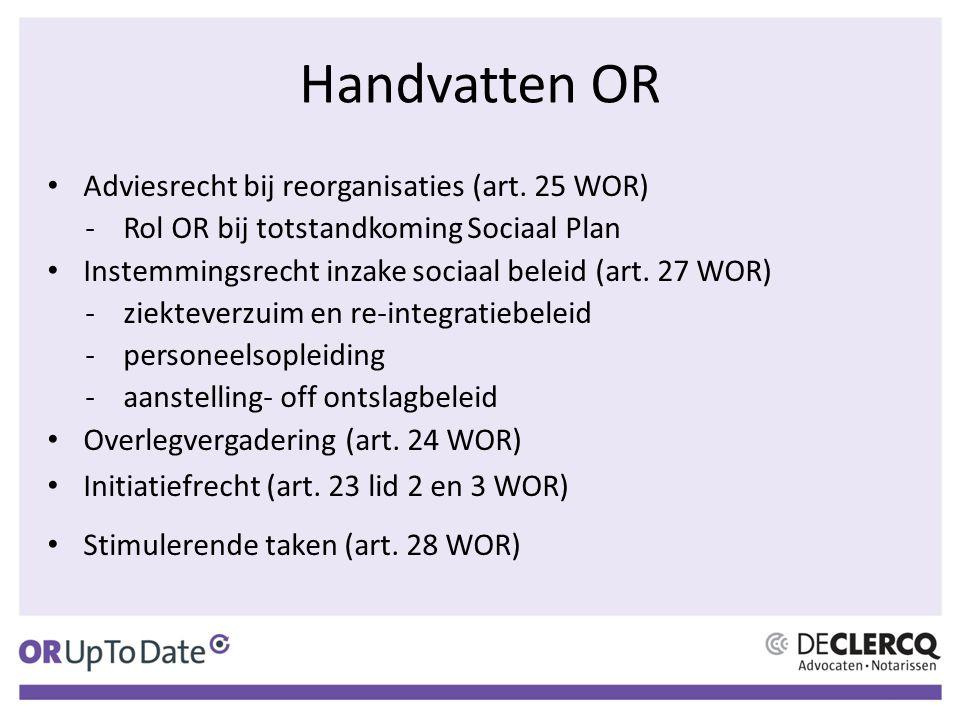 Handvatten OR Adviesrecht bij reorganisaties (art. 25 WOR)