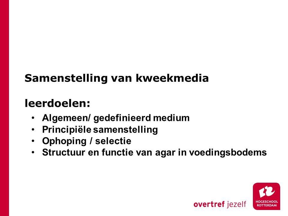 Samenstelling van kweekmedia leerdoelen: