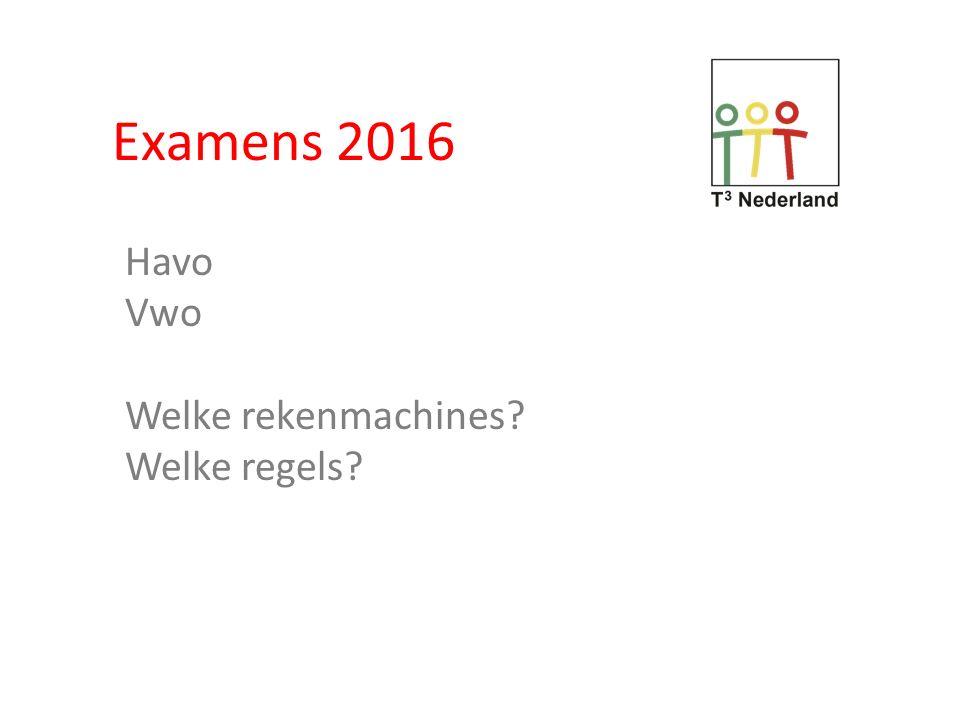 Examens 2016 Havo Vwo Welke rekenmachines Welke regels