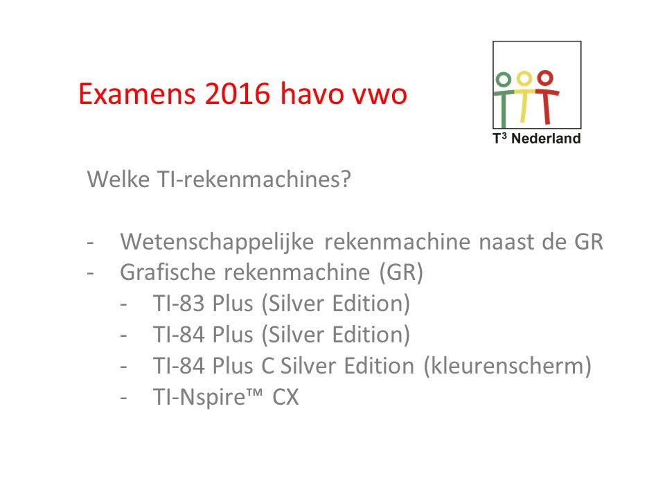 Examens 2016 havo vwo Welke TI-rekenmachines