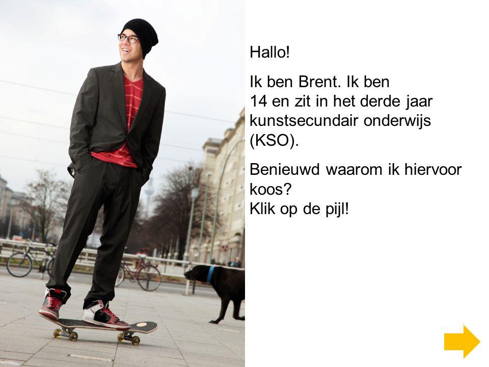 Hallo! Ik ben Brent. Ik ben 14 en zit in het derde jaar kunstsecundair onderwijs (KSO). Benieuwd waarom ik hiervoor koos