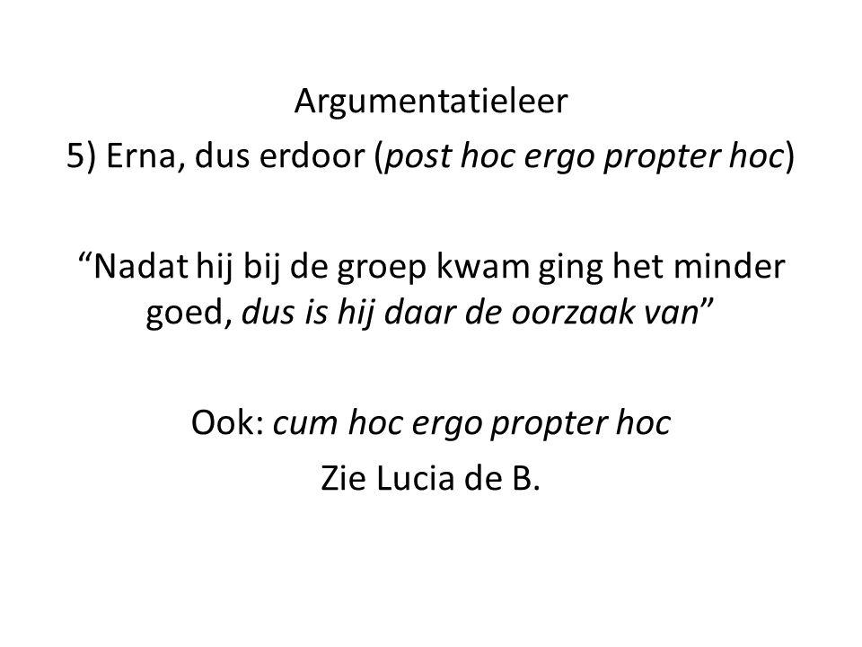 5) Erna, dus erdoor (post hoc ergo propter hoc)