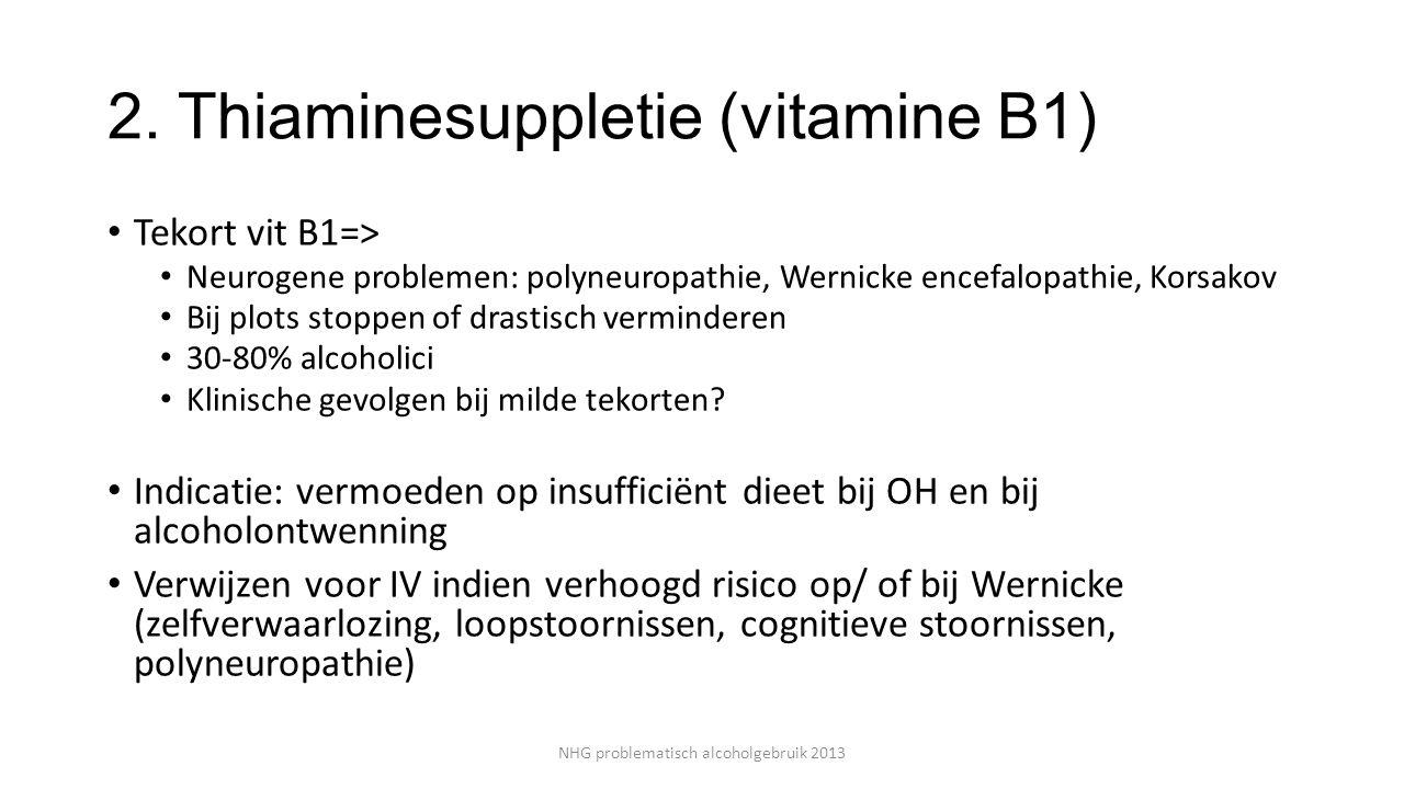 2. Thiaminesuppletie (vitamine B1)