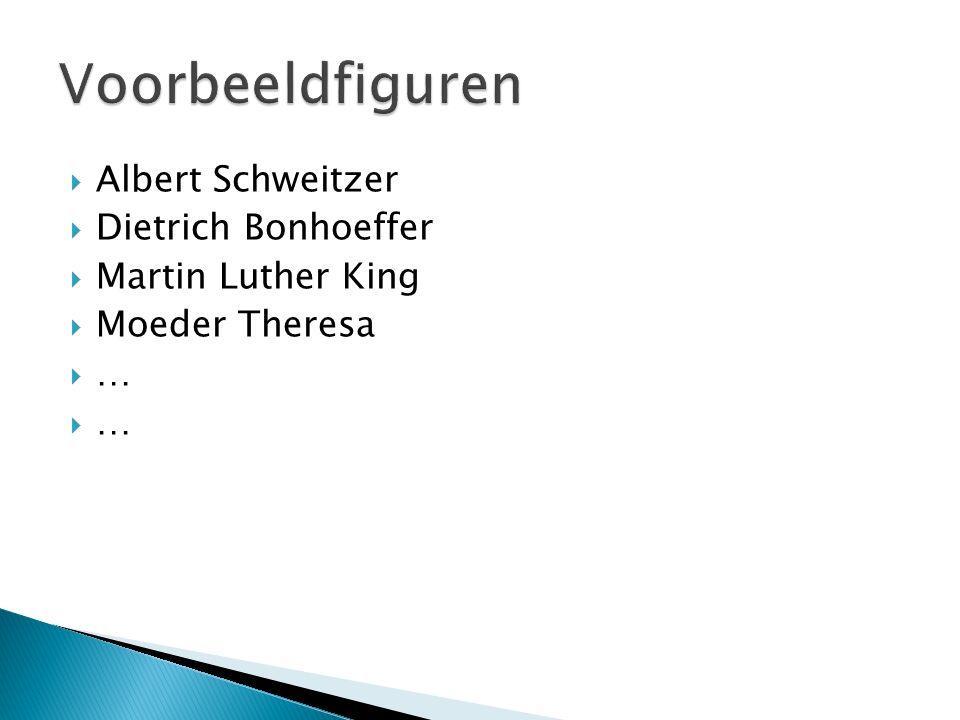 Voorbeeldfiguren Albert Schweitzer Dietrich Bonhoeffer