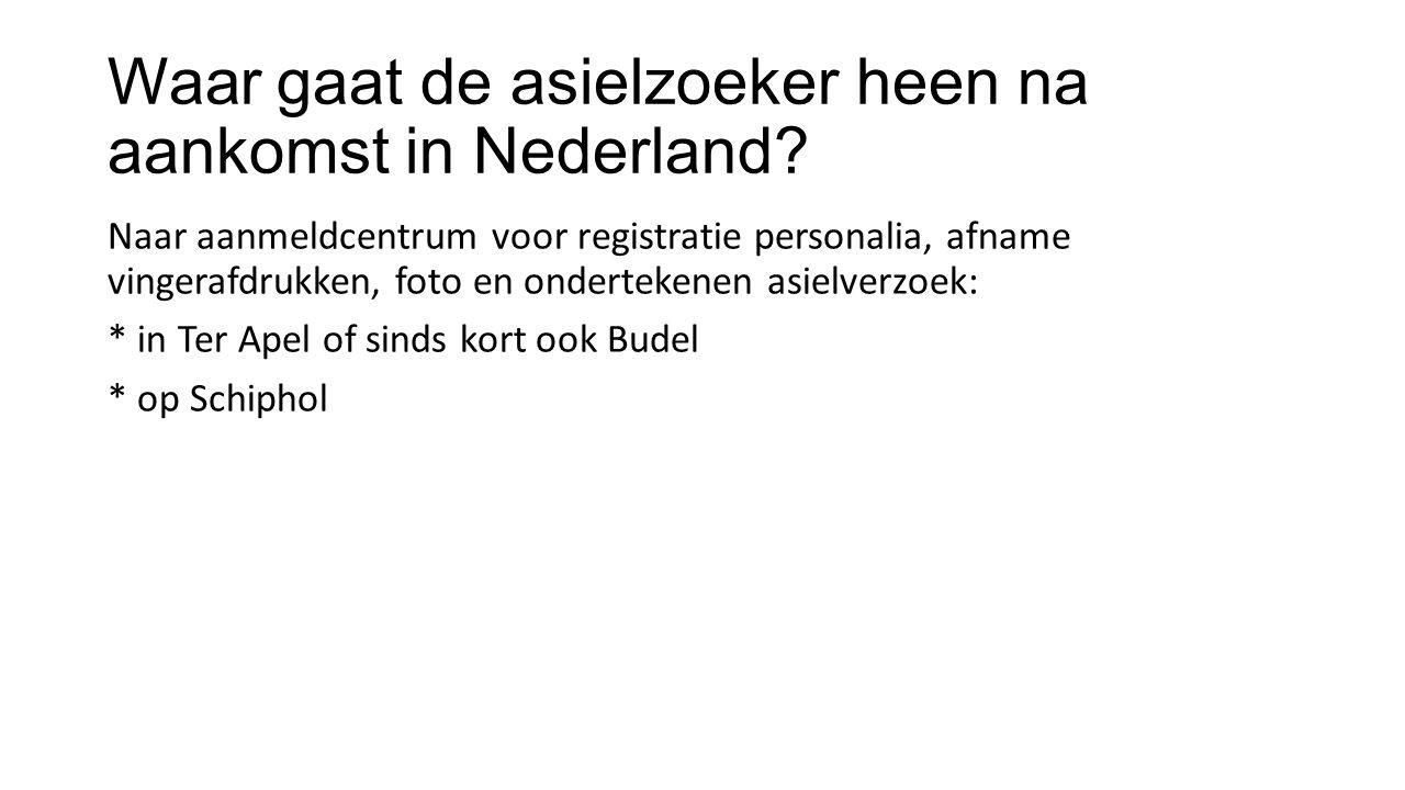 Waar gaat de asielzoeker heen na aankomst in Nederland