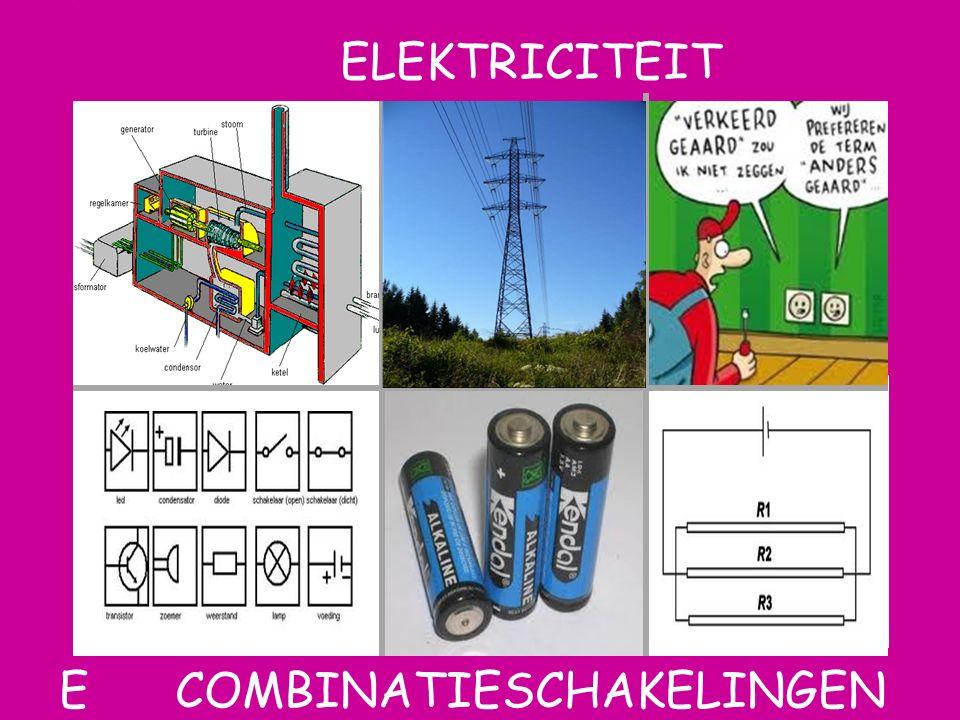 ELEKTRICITEIT Aat E combinatieschakelingen F combinatieschakelingen
