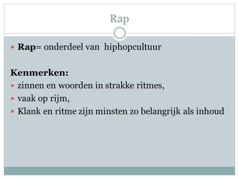 Rap Rap= onderdeel van hiphopcultuur Kenmerken:
