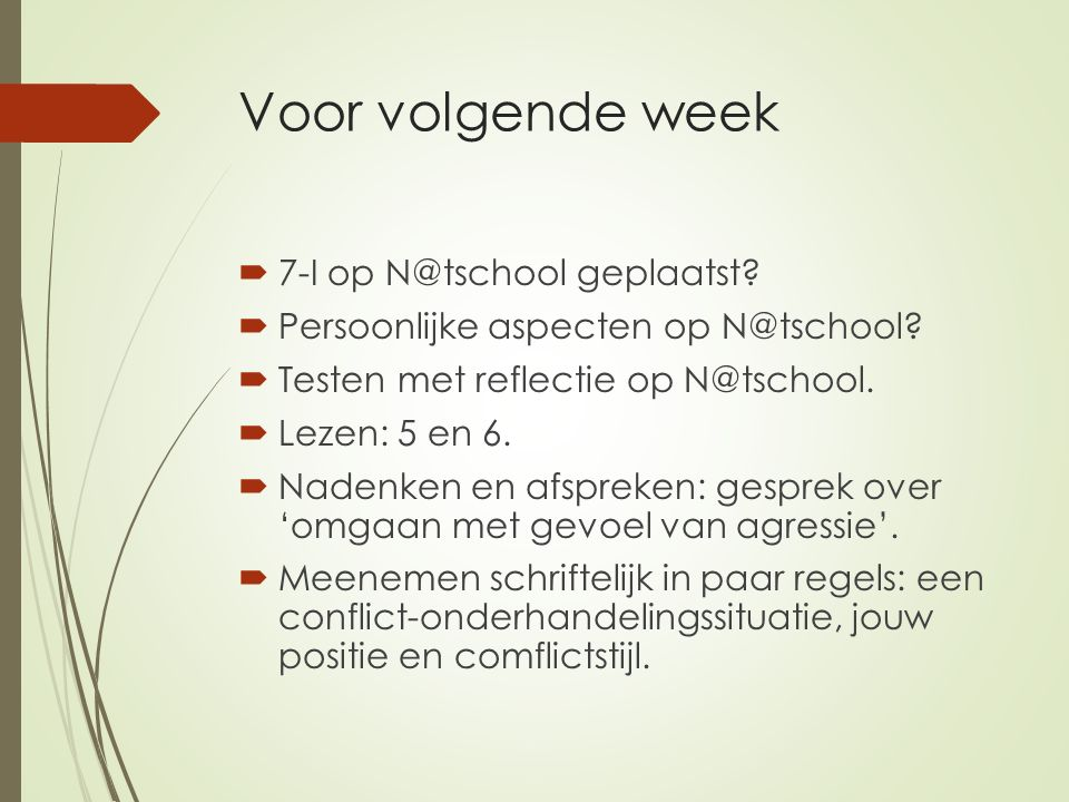 Voor volgende week 7-I op N@tschool geplaatst