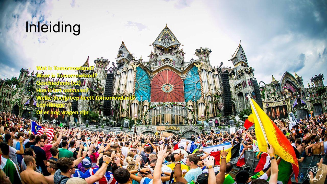 Inleiding Wat is Tomorrowland Waar is Tomorrowland Geschiedenis (x2)