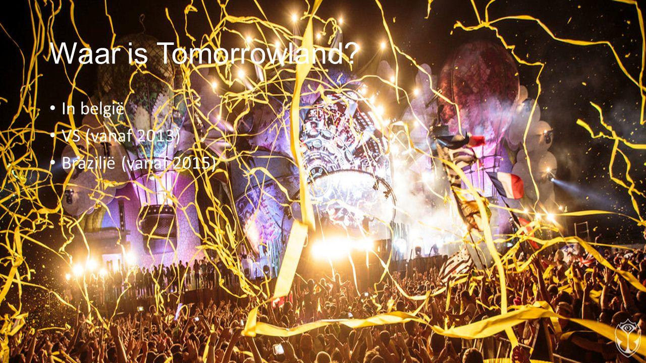 Waar is Tomorrowland In belgië VS (vanaf 2013) Brazilië (vanaf 2015)