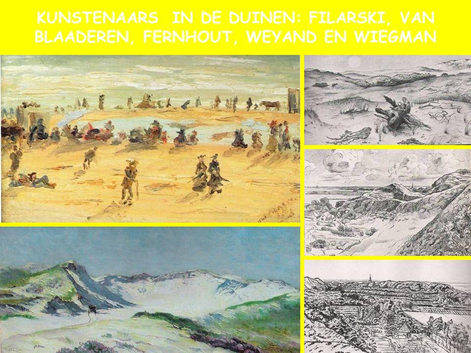 KUNSTENAARS IN DE DUINEN: FILARSKI, VAN BLAADEREN, FERNHOUT, WEYAND EN WIEGMAN
